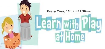 Every Tues - Learn with Play at Home