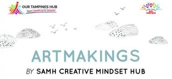 Artmakings by SAMH Creative MINDSET Hub