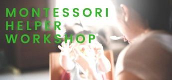Helper Workshop - Nurturing your child with Montessori