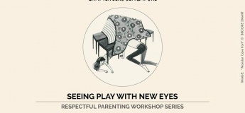 Seeing Play With New Eyes (Respectful Parenting Workshop Series)