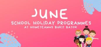 June School Holiday Programmes 2019 at HomeTeamNS@Bukit Batok