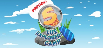 Preview of the 5-Day Life Explorer! Camp