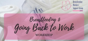 21 September 2019 Intake - Breastfeeding & Going Back to Work