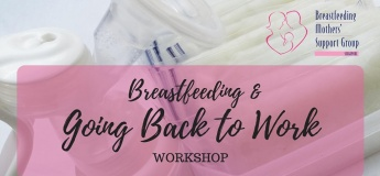 12 October 2019 Intake - Breastfeeding & Going Back to Work