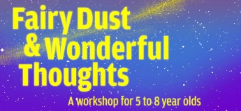 Children's Holiday Workshop: Fairy Dust & Wonderful Thoughts
