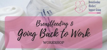 18 January 2020 Intake - Breastfeeding & Going Back to Work