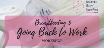 22 February 2020 Intake - Breastfeeding & Going Back to Work