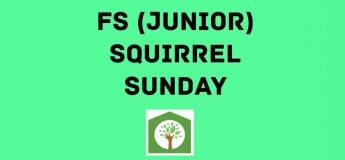 Forest School Weekly: Squirrel (Junior) Sunday