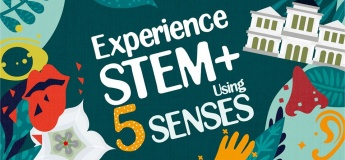(Cancelled) Experience STEM+ Using 5 Senses at The Istana