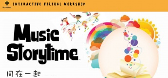 Interactive Virtual Workshop -MusicStoryTime Together 同在一起 绘本。音乐。亲子时光