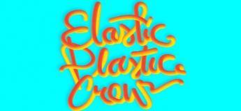 Elastic Plastic Crew