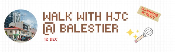 Walk with HJC @Balestier