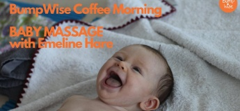 BumpWise Coffee Morning - Baby Massage with Emeline Hare