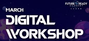 March Digital Workshop @Future Ready Academy