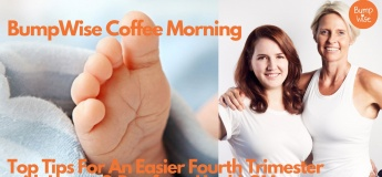 BumpWise Coffee Morning - Top Tips For An Easier Fourth Trimester