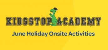 June Holiday Onsite Activities @KidsSTOP, by Science Centre Singapore