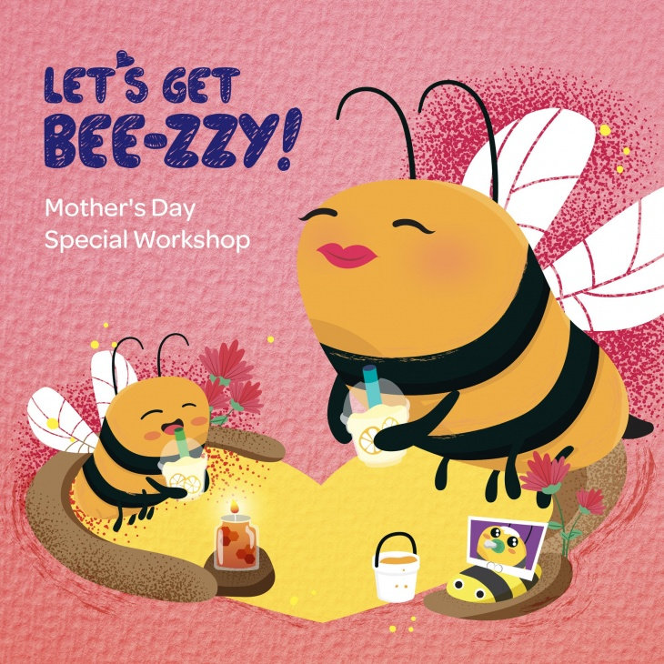Mother's Day Special Workshop: Let's Get Bee-zy