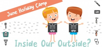 June Holiday Camp: Inside Our Outside?