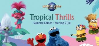 Tropical Thrills @Universal Studios Singapore