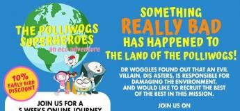 The Polliwogs Superhero - An Eco Adventure