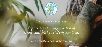 Top 10 Tips to Take Control of Stress, and Make It Work For You
