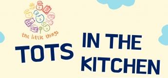 Tots in the Kitchen Sept - Nov 2021