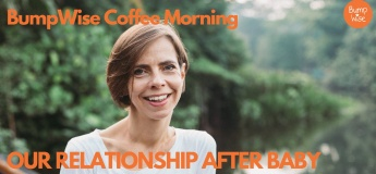 BumpWise Coffee Morning Relationship Tricks For New Parents