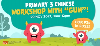 """Primary 3 Chinese Workshop with """"Gum""""!"""