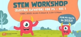 STEM - Electric Elevator Workshop for Pri 5 - Sec 1!