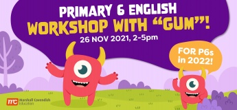 """Primary 6 English Workshop with """"Gum""""!"""