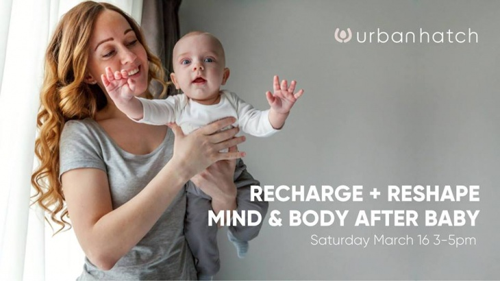 Recharge + Reshape Mind & Body After Baby
