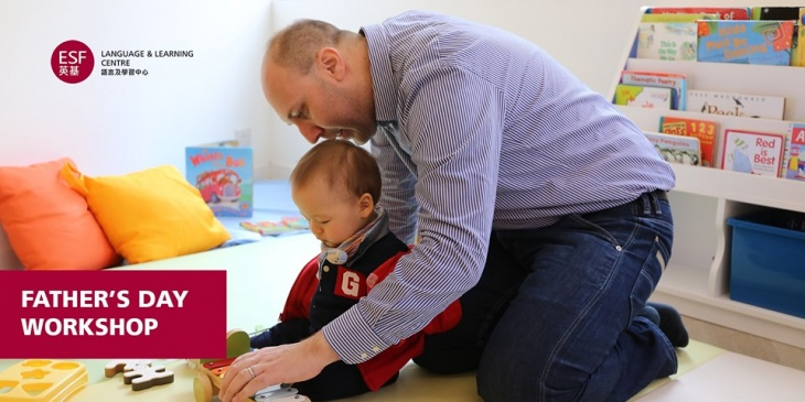 Father's Day Workshop @ ESF Language & Learning Centre