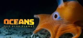"OMNIMAX Show ""Oceans: Our Blue Planet"""