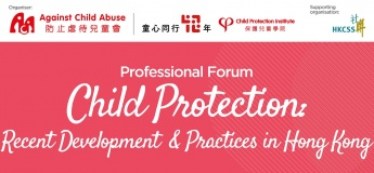 Child Protection: Recent Development & Practices in Hong Kong