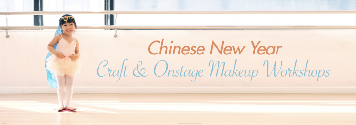 Chinese New Year Craft & Onstage Makeup Workshops!