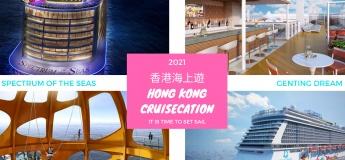 Hong Kong Seacation / Cruisecation starting July 30th 2021
