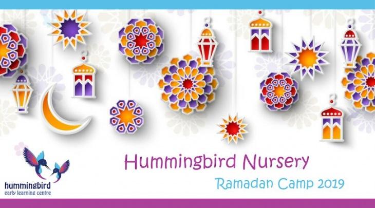 Hummingbird Nursery Ramadan Camp 2019