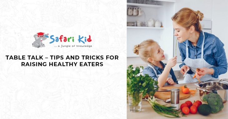 Table Talk - Tips & Tricks For Raising Healthy Eaters