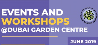 Events and Workshops: June 2019 @ Dubai Garden Centre
