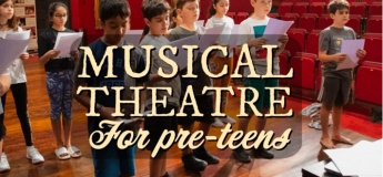 Pre-Teens' Muscial Theatre Classes 9 to 12 years