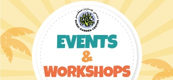 Events & Workshops @ Dubai Garden Centre: August 2 - 31, 2019