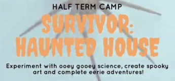 Survivir: Haunted House - Half-Term Camp