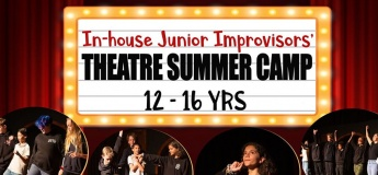 In-house Junior Improvisors' Summer Camp 12 - 16 Yrs