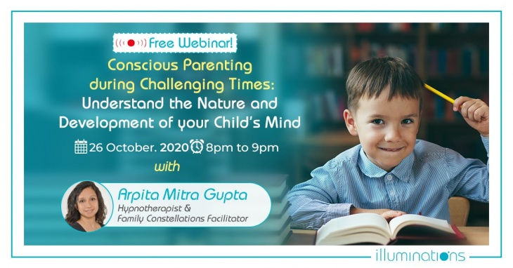 Free Webinar - Conscious Parenting During Challenging Times: Understand The Nature And Development Of Your Child's Mind