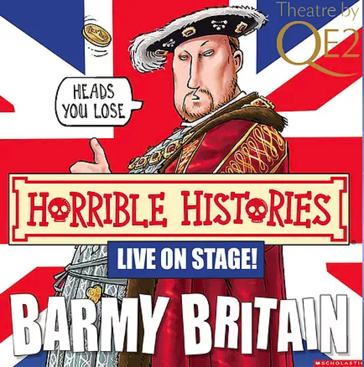 Horrible Histories - Barmy Britain @ Theatre by QE2