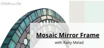 Mosaic Mirror Frame Workshop