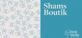 Little Birdie Pop Up Market - Shams Boutik
