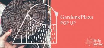 Little Birdie Pop Up Market - Gardens Plaza