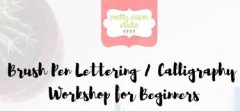 English Brush Pen Lettering/Calligraphy Workshop For Beginners