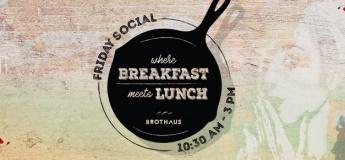 Friday Social at Brothaus